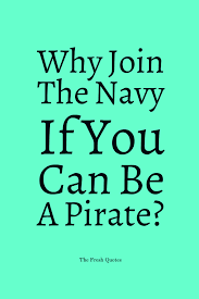 boss quotes inspiring and funny quotes wishes why join the navy if you can be a pirate steve jobs