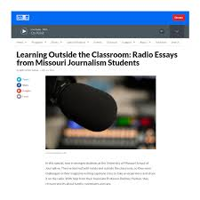 magazine writing students use radio essays to tell stories magazine writing students use radio essays to tell stories missouri school of journalism