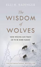 The <b>Wisdom of Wolves</b> - Elli H. Radinger