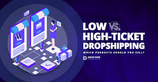 Low-Ticket vs. <b>High</b>-Ticket <b>Dropshipping</b>: Which Products Should ...