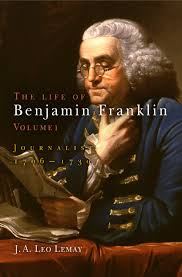 the life of benjamin franklin volume journalist  the life of benjamin franklin volume 1 journalist 1706 1730 j a leo le 9780812238549 com books