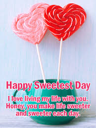 To my Sweet Honey - Happy Sweetest Day Card | Birthday ...