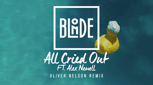 Blonde - All Cried Out (feat. Alex Newell) [<b>Oliver Nelson</b> Remix ...