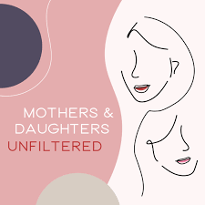 Mothers & Daughters Unfiltered
