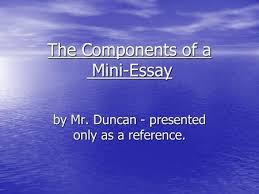body paragraphs writing body paragraphs is always a treat t  the components of a mini essay by mr duncan   presented only as a