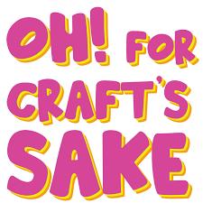 oh! for craft's sake