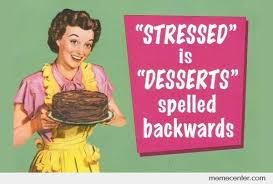 Stressed-Is-Desserts-Backwards.jpg via Relatably.com