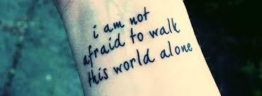 not-afraid-to-walk-alone.png via Relatably.com