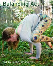 balancing act yoga essays ebook by carla jean whitley balancing act yoga essays ebook by carla jean whitley 9781310101021 kobo