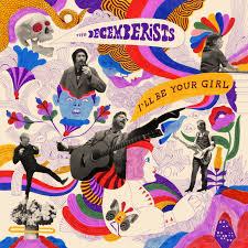 The <b>Decemberists</b> – <b>I'll Be</b> Your Girl Lyrics   Genius Lyrics