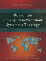 Role of the <b>Holy</b> Spirit in Protestant Systematic Theology by <b>Wilson</b> ...