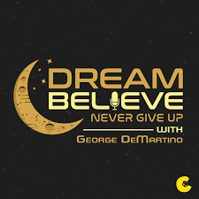 Dream Believe with George DeMartino