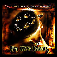 <b>Fun With Knives</b> | Velvet Acid Christ