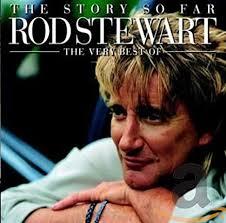 The Story So Far: The Very <b>Best</b> Of <b>Rod Stewart</b> (2CD): Amazon.co ...