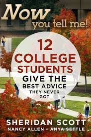 com now you tell me college students give 12 college students give the best advice they never got