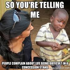 So You're Telling Me people complain about life being difficult in ... via Relatably.com