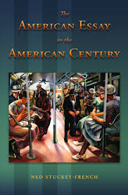 ned stuckey french the american essay in the american century