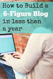 17 best images about having a job on the internet how to build a 6 figure blog in less than a year