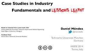 <b>Case Studies</b> in Industry – Fundamentals and Lessons Learnt