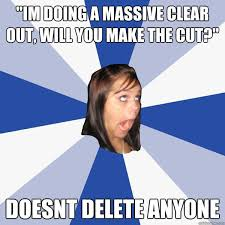 "im doing a massive clear out, will you make the cut?"" doesnt ... via Relatably.com"