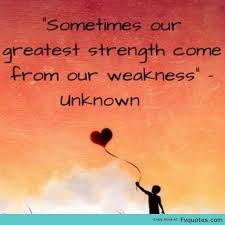 strength and weakness quotes  quote addicts  strength and weakness quotes