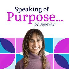 Speaking of Purpose...