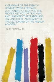 cheap language french learning language french learning a grammar of the french tongue a preface containing an essay on the proper