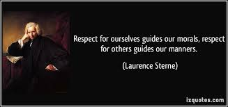 Respect for ourselves guides our morals, respect for others guides ... via Relatably.com