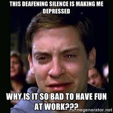 This deafening silence is making me depressed Why is it so bad to ... via Relatably.com