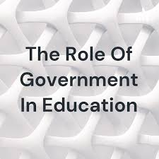 The Role Of Government In Education