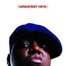 <b>Greatest</b> Hits (The <b>Notorious B.I.G.</b> album) - Wikipedia