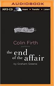 The End of the Affair (The Classic Collection): Graham Greene ...