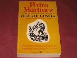 pedro martinez a mexican peasant and his family oscar lewis pedro martinez a mexican peasant and his family oscar lewis alberto beltran 9780394703701 com books