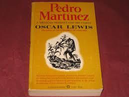 pedro martinez a mexican peasant and his family oscar lewis pedro martinez a mexican peasant and his family oscar lewis alberto beltran 9780394703701 amazon com books