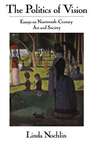 the politics of vision essays on nineteenth century art and the politics of vision essays on nineteenth century art and society icon editions amazon co uk linda nochlin 9780064301879 books