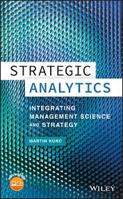 <b>Strategic Analytics</b>: Integrating Management Science and Strategy ...