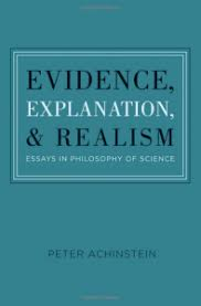 evidence explanation and realism essays in philosophy of  evidence explanation and realism essays in philosophy of science