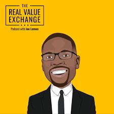 Real Value Exchange Podcast with Joe Lemon