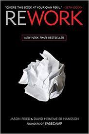 <b>Rework</b>: Fried, Jason, Heinemeier Hansson, David ...