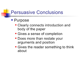 how to write a conclusion to a persuasive essay  www gxart orgpersuasive essay conclusions ospipersuasive conclusions