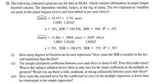 statistics and probability archive com 15 the following estimated equations use the data in mlb1 which contains information on major league baseball salaries the dependent variable lsalary