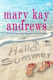 <b>Hello</b>, <b>Summer</b>   Mary Kay Andrews   Macmillan