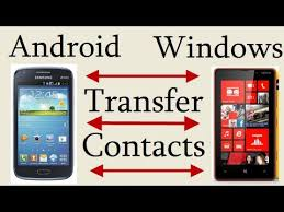 Transfer Contacts From Android To Windows Phone Or Windows To ...