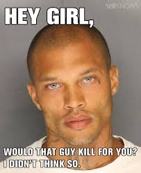 hot-felon-hey-girl-6.jpg via Relatably.com