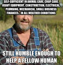 Self-sufficient in animal care, crop care, heavy equipment ... via Relatably.com