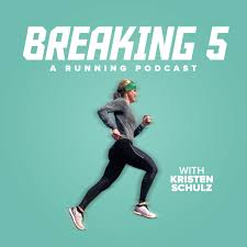 Breaking 5 - A Running Podcast