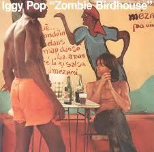 <b>Iggy Pop</b> - <b>Zombie</b> Birdhouse Reissue   Album Review