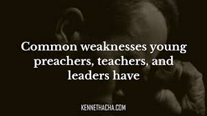 common weaknesses young preachers teachers and leaders have common weaknesses young preachers teachers and leaders have