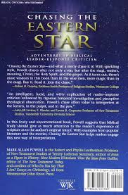 chasing the eastern star adventures in biblical reader response chasing the eastern star adventures in biblical reader response criticism mark allan powell 9780664222789 amazon com books