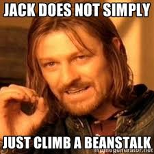 jack does not simply just climb a beanstalk - one-does-not-simply ... via Relatably.com
